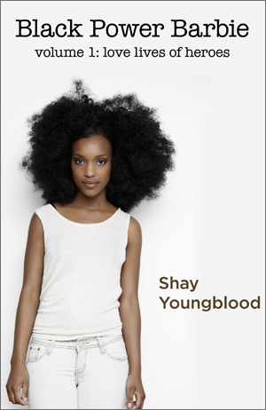 Shay Youngblood: Black Power Barbie