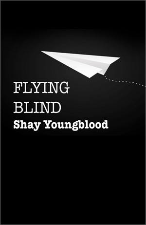 Shay Youngblood: Flying Blind